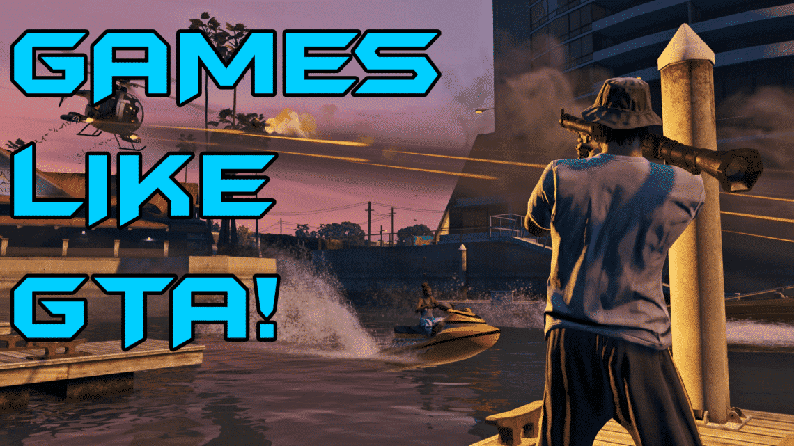 13 Best Similar Games to GTA   *YOU MUST TRY*